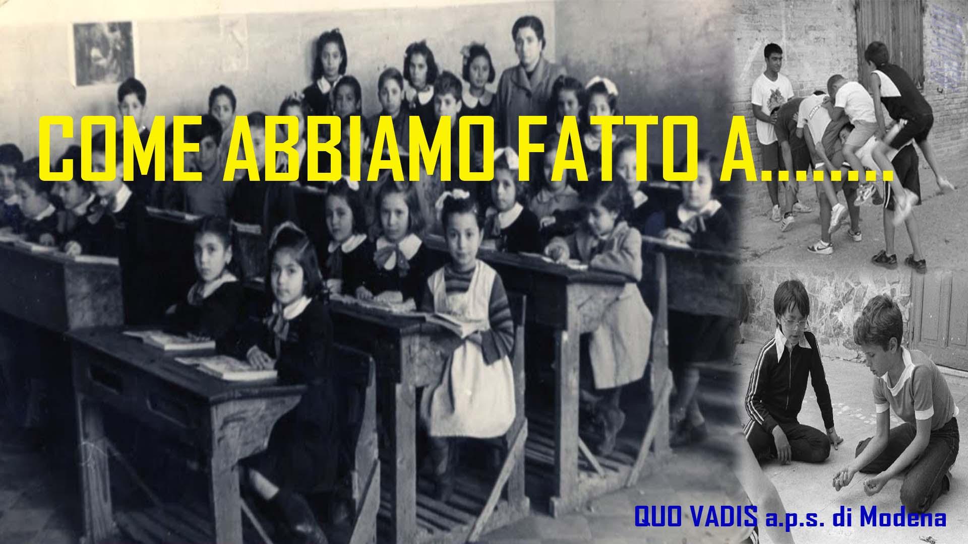 COME ABBIAMO FATTO A.....