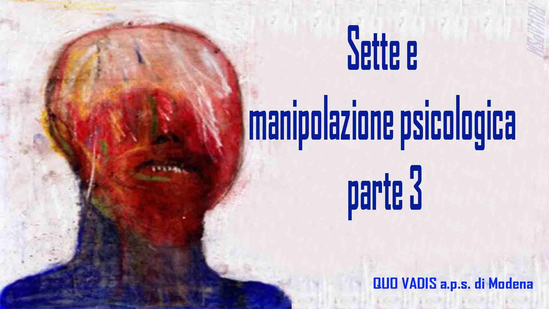 Sette e manipolazione psicologica – parte 3